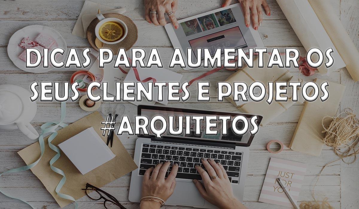 Como atrair clientes para novos projetos #arquitetura #projetos #arquiteta