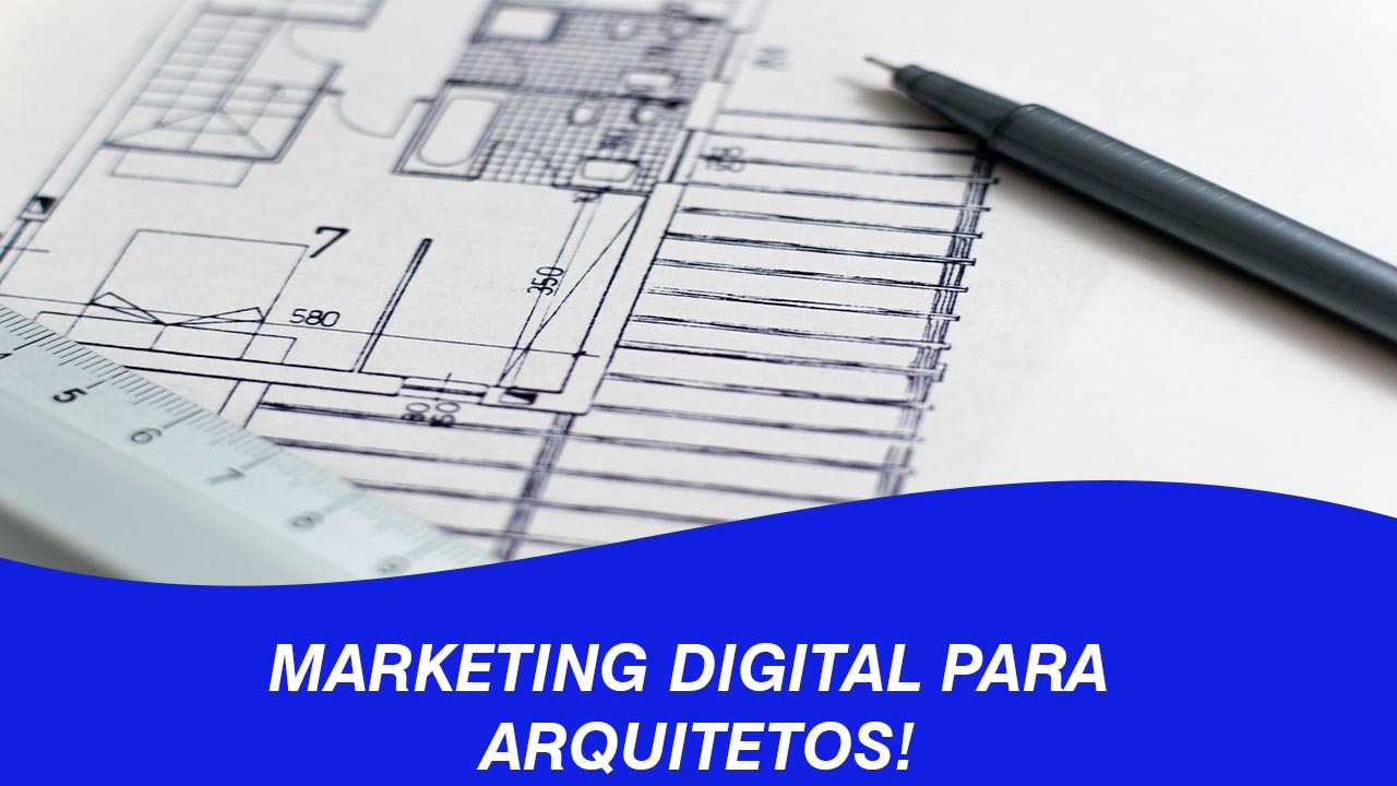 Marketing digital para arquitetos