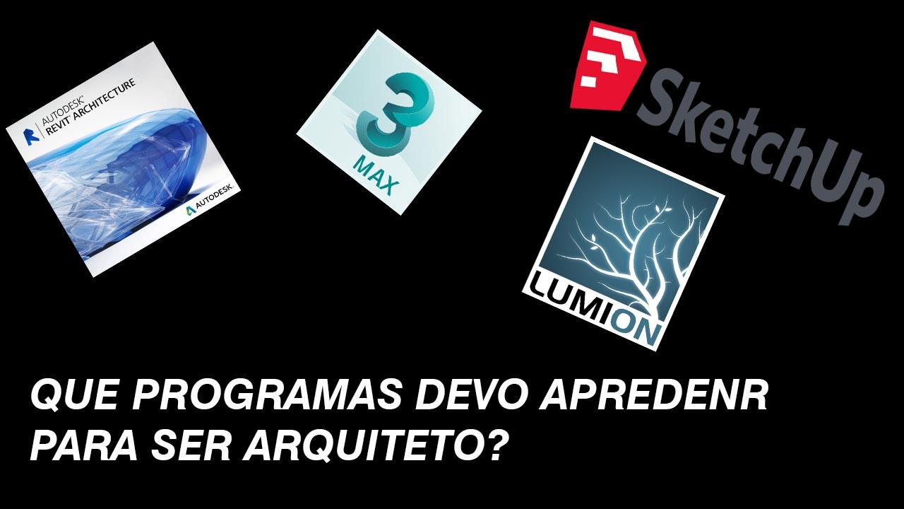 Que programas devo aprender para ser arquiteto?
