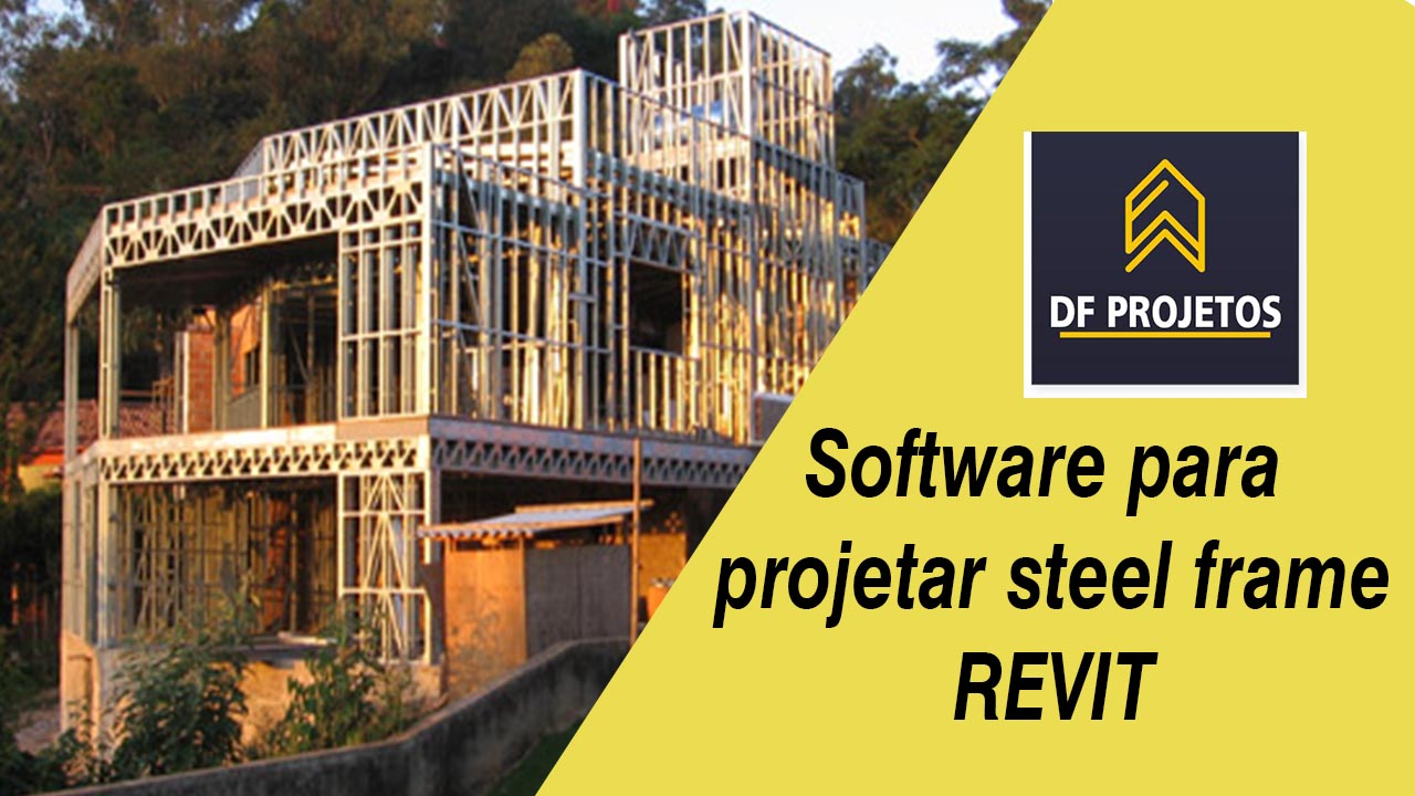 Software para projetar steel frame - REVIT