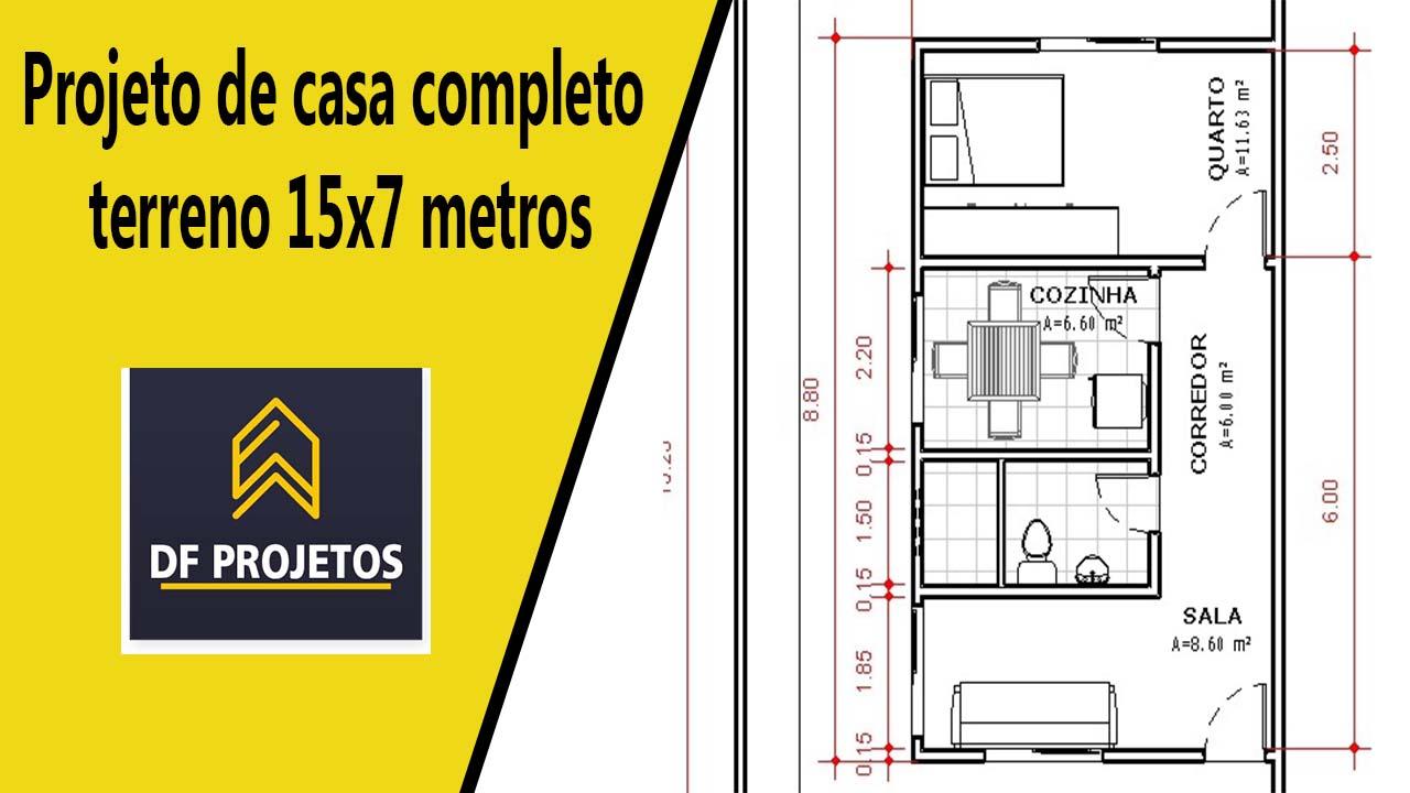 Projeto de casa completo terreno 15x7 metros