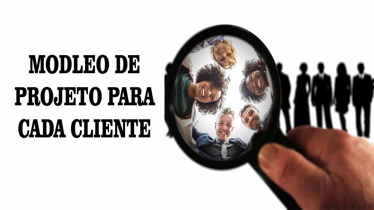 MODELO DE PROJETO PARA CADA CLIENTE