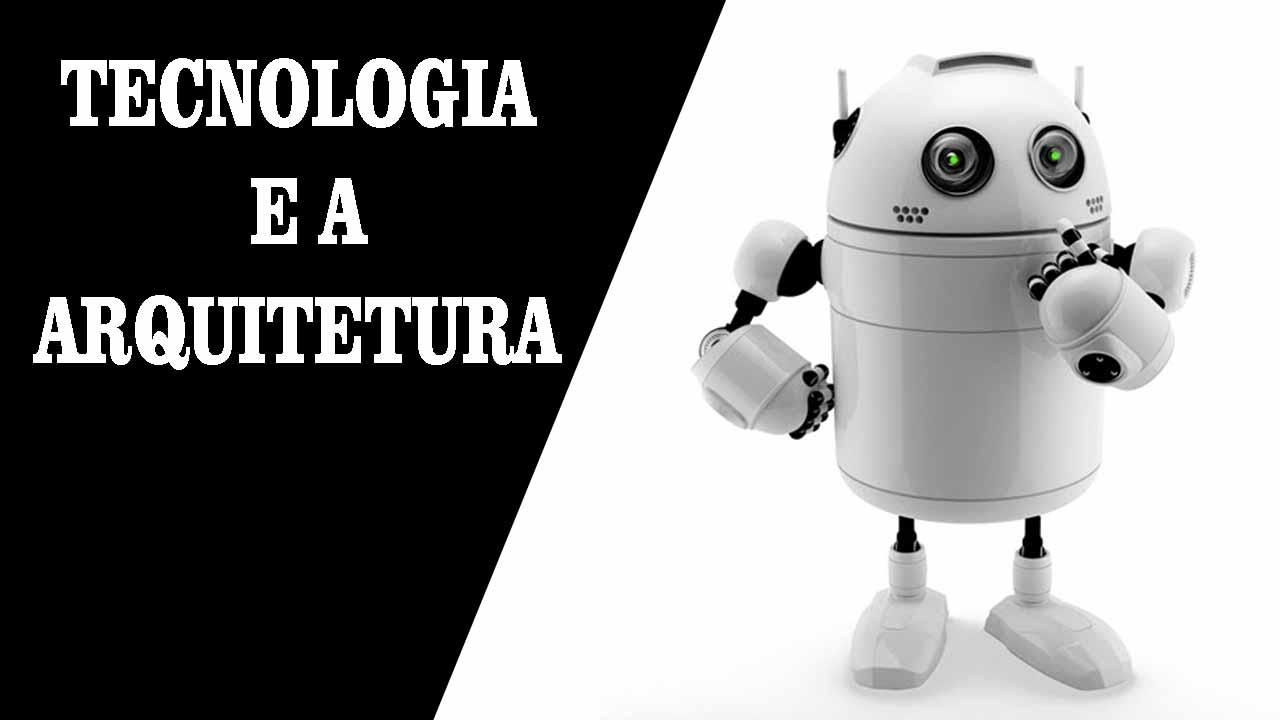 TECNOLOGIA E ARQUITETURA