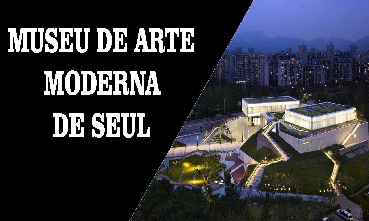 Arte na Corea do Sul – Museu de Arte de Seul Buk