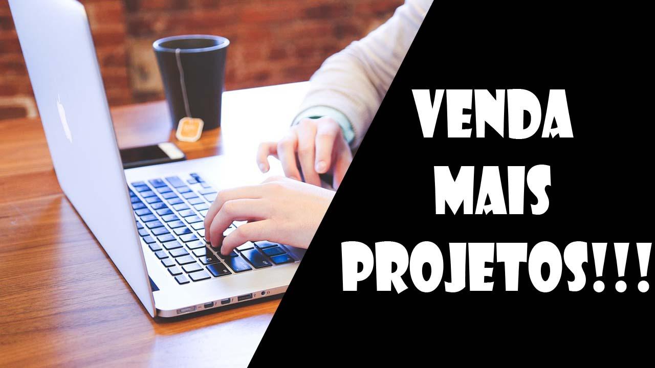 Vender projetos para meus clientes
