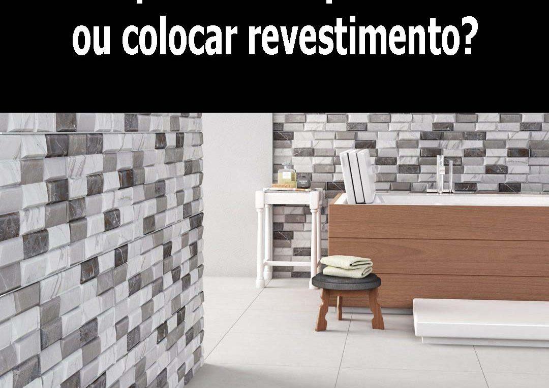 Pintar parede do apartamento ou colocar revestimento