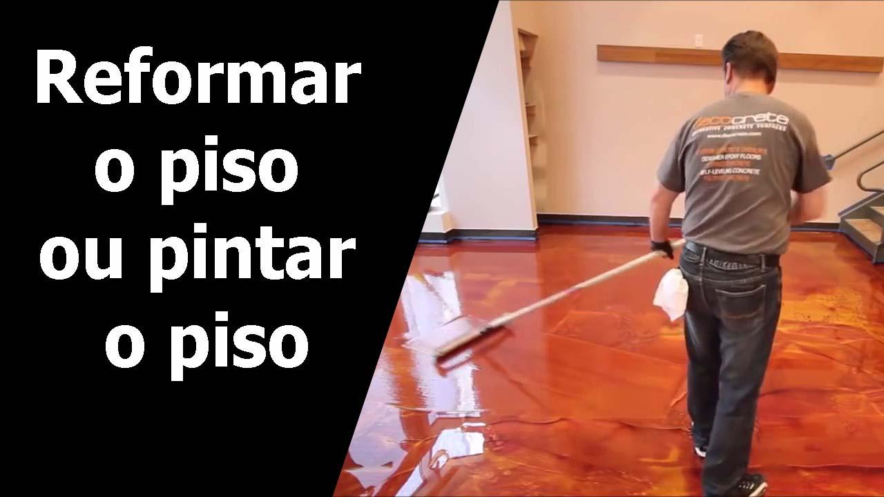 Reformar o piso ou pintar o piso