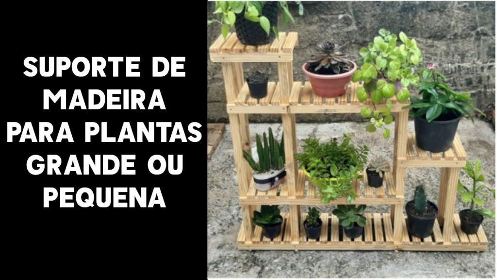 Suporte de madeira para plantas grandes e pequenas